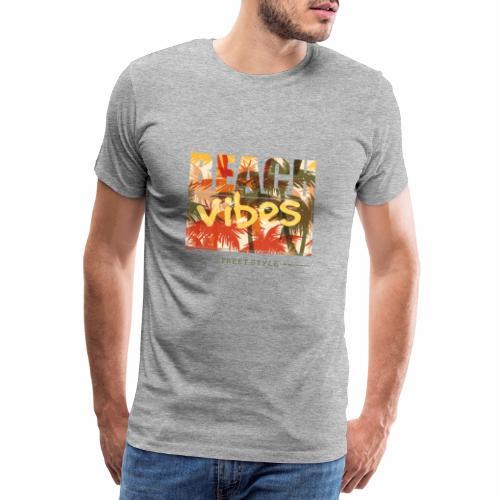 beach vibes street style - Männer Premium T-Shirt