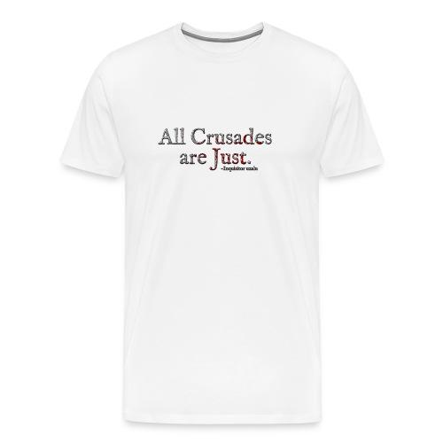 All Crusades Are Just. Alt.1 - Men's Premium T-Shirt