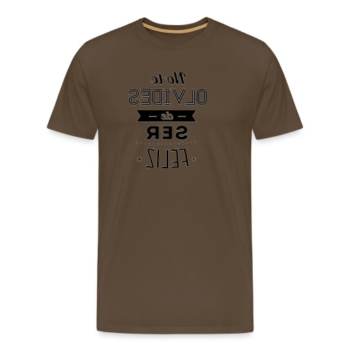 Para el Espejo:NO TE OLVIDES - Camiseta premium hombre