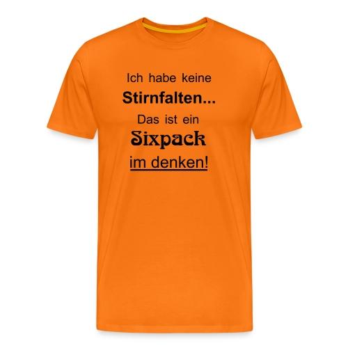 Keine Stirnfalten - das ist ein Sixpack im denken - Männer Premium T-Shirt