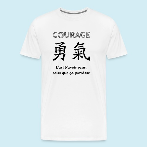 Courage - T-shirt Premium Homme