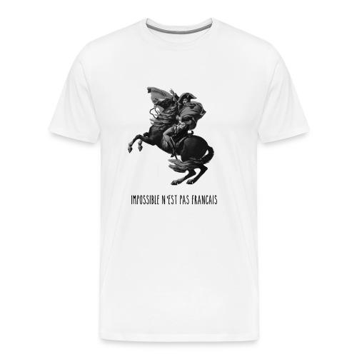 Napoléon Ier - Impossible n'est pas français - T-shirt Premium Homme