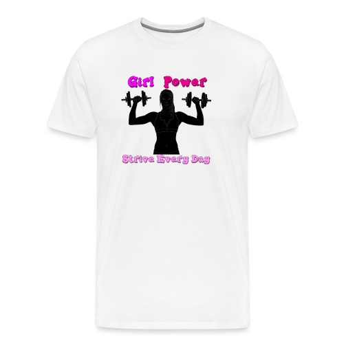 GIRL POWER strive every day - Camiseta premium hombre