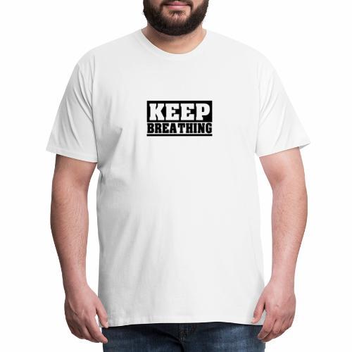 KEEP BREATHING Spruch, atme weiter, schlicht - Männer Premium T-Shirt