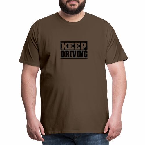 KEEP DRIVING Spruch, fahr weiter, cool, schlicht - Männer Premium T-Shirt
