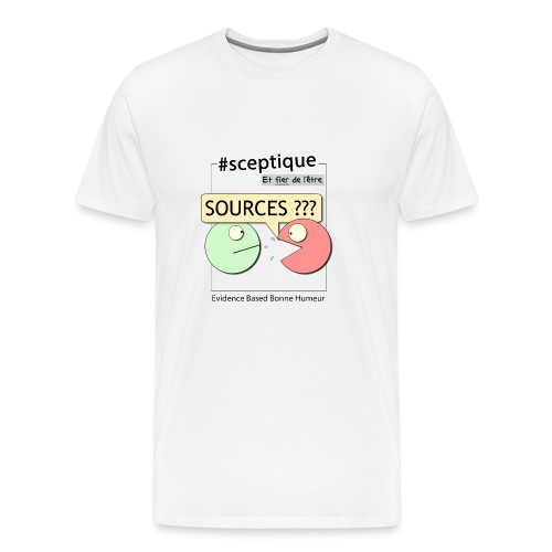 Sceptique et fier de l'être ! (Homme) - T-shirt Premium Homme