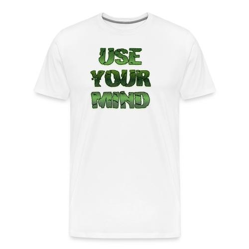 use your mind - Männer Premium T-Shirt