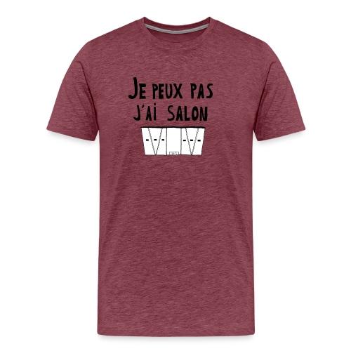 Je peux pas j'ai salon - T-shirt Premium Homme