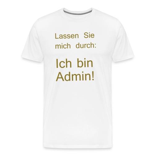 lassen Sie mich durch ich bin Admin - Männer Premium T-Shirt