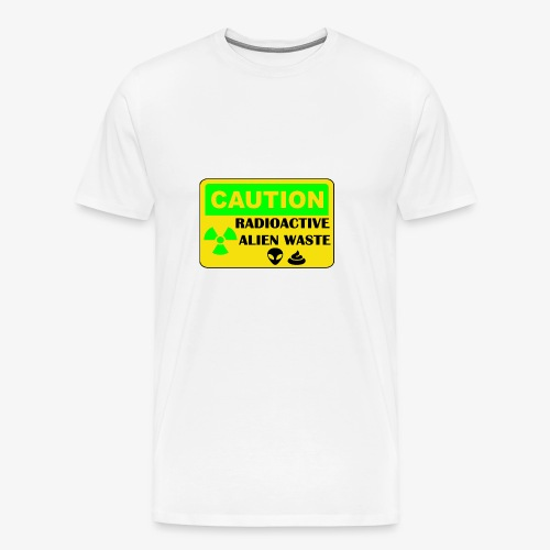 Attention ! Déchets aliens radioactifs - T-shirt Premium Homme