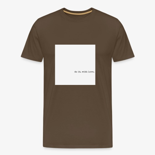 do it with love - Men's Premium T-Shirt