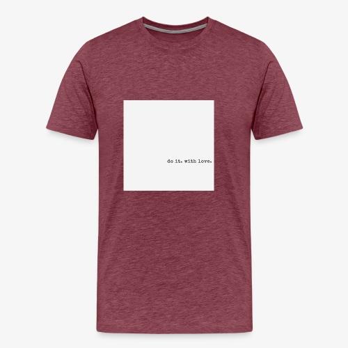 do it with love - Men's Premium T-Shirt