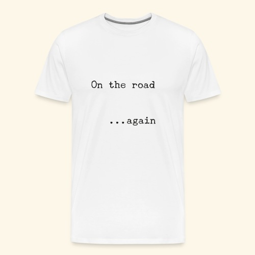 On the road... again - Camiseta premium hombre