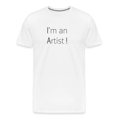 I'm an artist - T-shirt Premium Homme