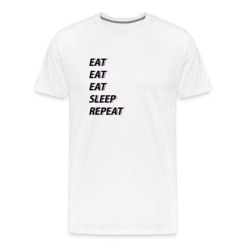 Eat, eat, eat, sleep, repeat - Männer Premium T-Shirt