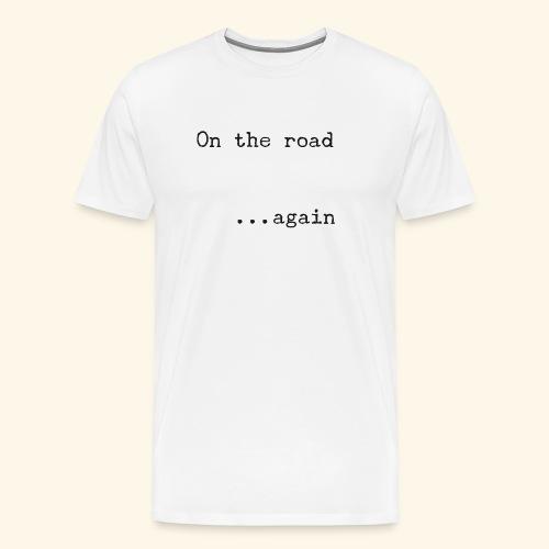 On the road... again - Camiseta premium hombre