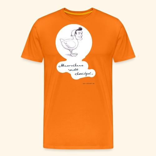 Mundus vult decipi (Ente) - Männer Premium T-Shirt