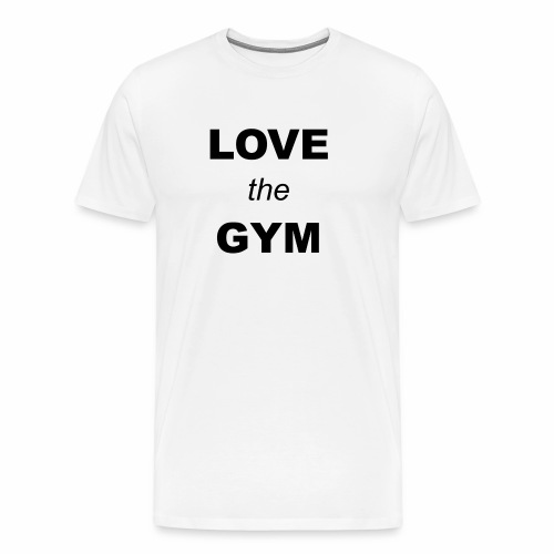 LOVE the GYM - Männer Premium T-Shirt