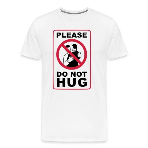 Bitte nicht umarmen! Haltet Abstand - Männer Premium T-Shirt