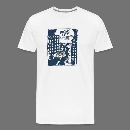 Night City - maailma, jossa elämme - Miesten premium t-paita