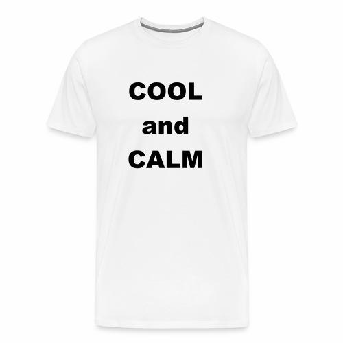 COOL and CALM - Männer Premium T-Shirt