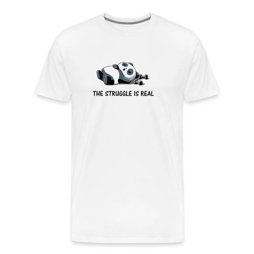 Struggle Is Real Funny Panda - Men's Premium T-Shirt