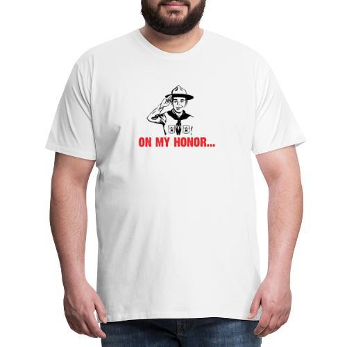 On my Honor ... - Men's Premium T-Shirt
