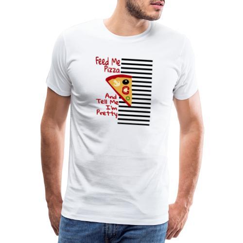 Nutri la mia pizza e dimmi che sono carina - Maglietta Premium da uomo