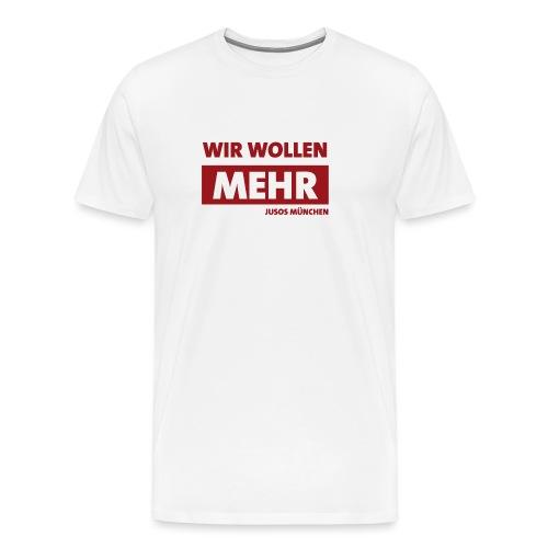 Hoodie wir wollen mehr - Männer Premium T-Shirt
