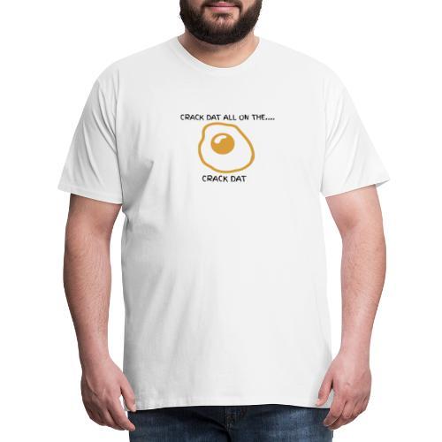 CRACK DAT - Men's Premium T-Shirt