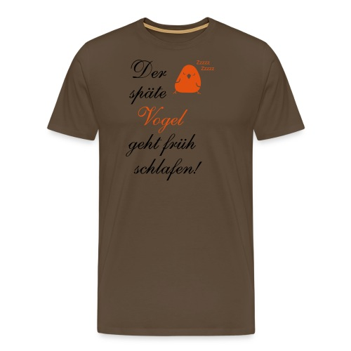 Der späte Vogel geht früh schlafen - Spruch Comic - Männer Premium T-Shirt