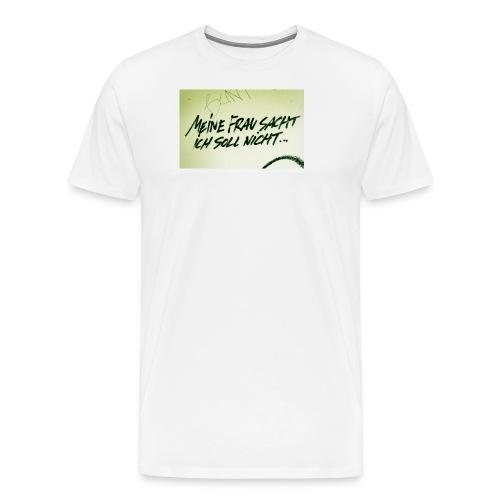Ich soll nicht - Männer Premium T-Shirt