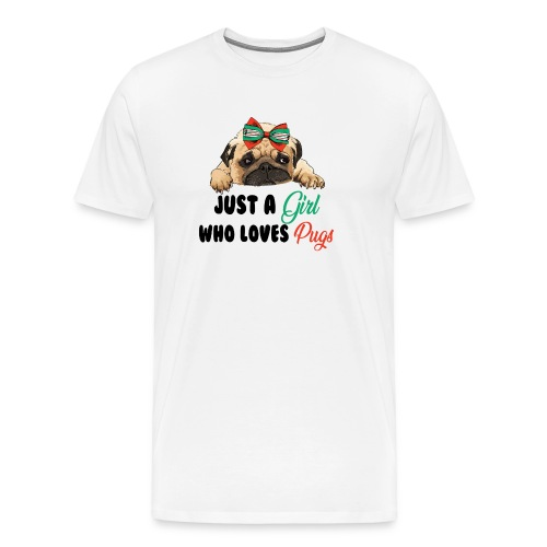 Just A Girl Who Loves Pugs - Men's Premium T-Shirt
