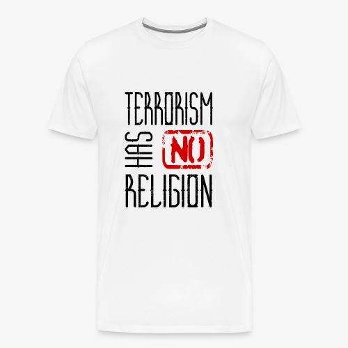 Terrorism has no religion - Männer Premium T-Shirt