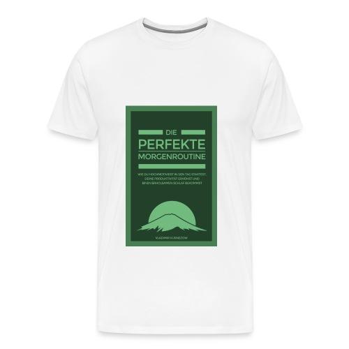 cover die perfekte morgenroutine Wie du - Männer Premium T-Shirt