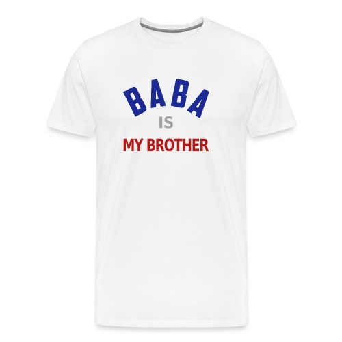 Baba is my brother clr - T-shirt Premium Homme