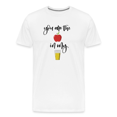 You are the apple in my applewine - Männer Premium T-Shirt