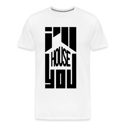 I ll House You - Mannen Premium T-shirt