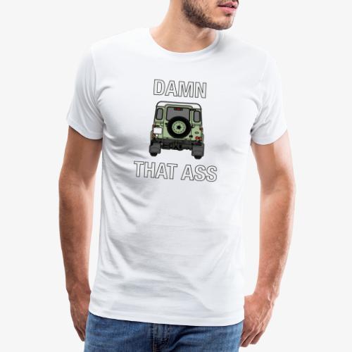 Defender - Damn That Ass - Premium-T-shirt herr