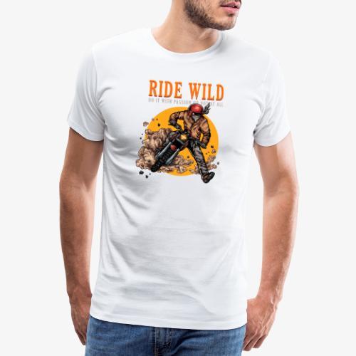 Ride Wild - T-shirt Premium Homme