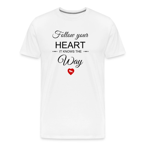 follow your heartbesser - Männer Premium T-Shirt