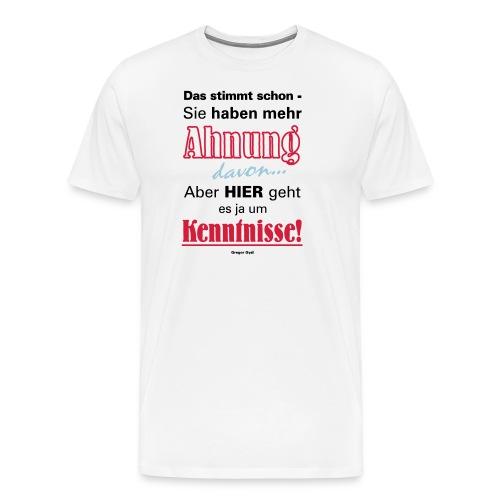 Gysis Fetter Spruch zu Politiker mit wenig Ahnung - Männer Premium T-Shirt