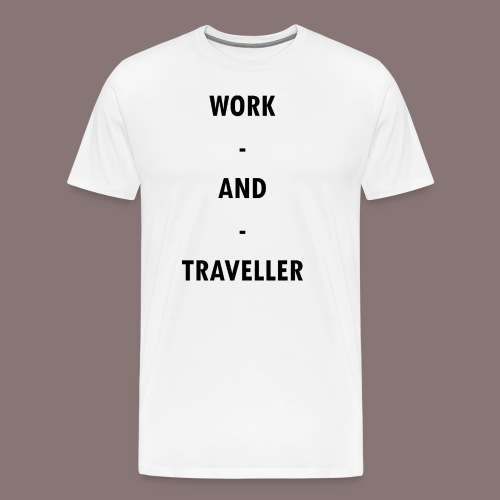 WORK AND TRAVELLER - Männer Premium T-Shirt