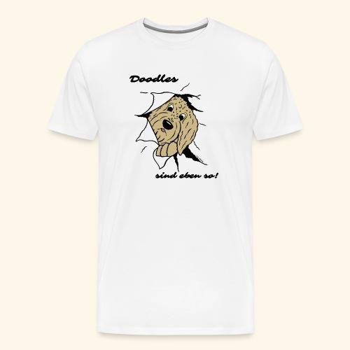 Doodles sind eben so! - Männer Premium T-Shirt