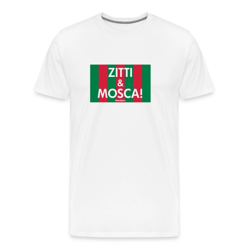 zitti_e_mosca - Maglietta Premium da uomo