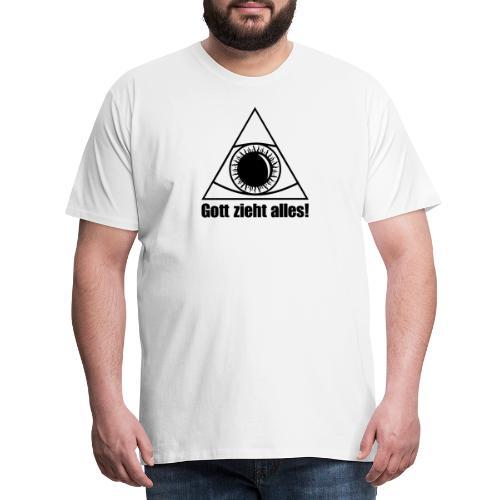 Gott zieht alles Afterhour Pepp XTC Drogen Sprüche - Männer Premium T-Shirt