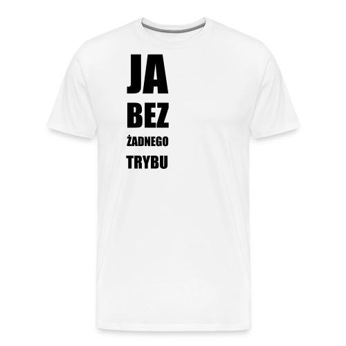 Bez trybu 1 - Men's Premium T-Shirt