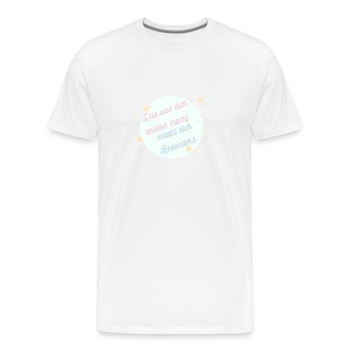 Das was dich anders macht - Männer Premium T-Shirt