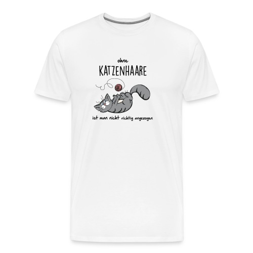 Vorschau: ohne KATZENHAARE ist man nicht richtig angezogen - Männer Premium T-Shirt