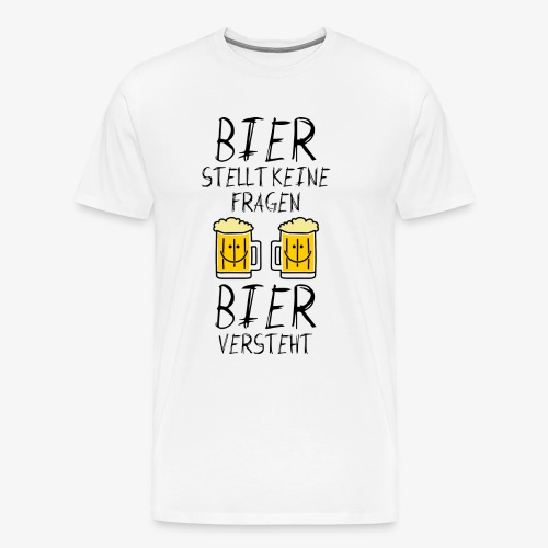 Bier versteht ! - Männer Premium T-Shirt